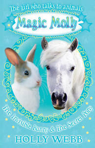 The-Invisible-Bunny-and-The-Secret-Pony-Magic-Molly-Webb-Holly-New-Book
