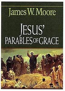 Good, Jesus' Parables of Grace, Moore, James W., Book