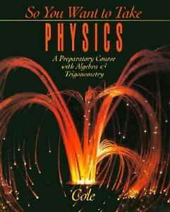 So-You-Want-to-Take-Physics-A-Preparatory-Course-with-Algebra-and