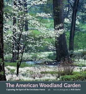 The American Woodland Garden : Capturing...