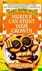 Murder Can Stunt Your Growth Bk. 3 by Selma Eichler (1996, Paperback)