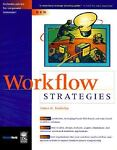 Workflow Management Strategies, James G. Kobielus, 0764530127