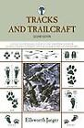 Tracks and Trailcraft : A Fully Illustrated Guide to the Identification of Animal Tracks in Forest and Field, Barnyard and Backyard by Ellsworth Jaeger (2009, Paperback)