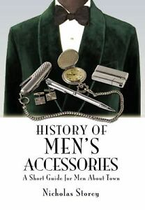 History of Men's Accessories : A Short G...