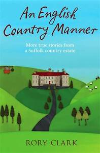 An-English-Country-Manner-More-true-stories-from-a-Suffolk-country-estate-By-C