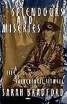 Splendours and Miseries, Sarah H. Bradford, 0374267898