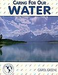 Caring for Our Water, Carol Greene, 089490356X