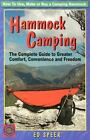 Hammock Camping : The Complete Guide to Greater Comfort, Convenience and Freedom by Wade Edward Speer (2003, Paperback) : Wade Edward...