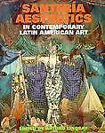 Santeria Aesthetics in Contemporary Latin American Art, , 1560986158