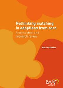 Rethinking Matching in Adoptions from Care: A Conceptual and Research Review, Ve