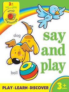 Small Beginnings: Say and Play Small Beginnings Play Learn Discover Book