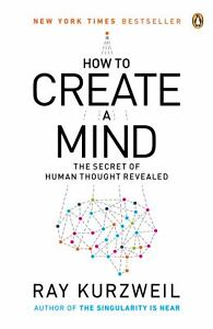 How-to-Create-a-Mind-The-Secret-of-Human-Thought-Revealed-by-Ray-Kurzweil