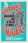 The Cosmological Milkshake : A Semi-Serious Look at the Size of Things, Ehrlich, Robert, 0813520452