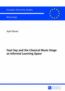 Fazil Say and the Classical Music Stage as Informal Learning Space, Aylin Buran
