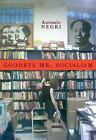 Goodbye Mr. Socialism by Antonio Negri (2008, Paperback)