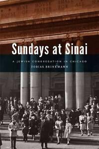 Sundays at Sinai – A Jewish Congregation in Chicago, Tobias Brinkmann