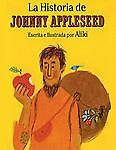 La Historia de Johnny Appleseed, Aliki, 0962516260