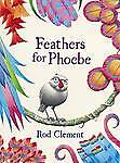 FEATHERS-FOR-PHOEBE-by-Rod-Clement-Childrens-Picture-Reading-Story-Book