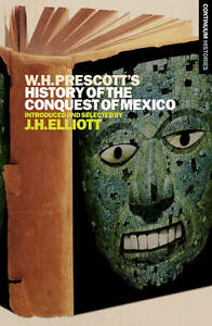 William H. Prescott?s History of the Conquest of Mexico (Continuum Histories), P