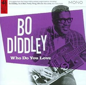 BO DIDDLEY Who Do You Love  CD ALBUM  NEW - NOT SEALED