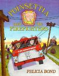 Poinsettia and the Firefighters, Felicia Bond, 0690044011