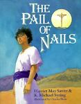 The Pail of Nails, Harriet May Savitz and K. Michael Syring, 0687299748