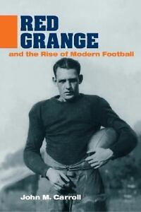 Red-Grange-and-the-Rise-of-Modern-Football-by-John-M-Carroll-2004-Softcover