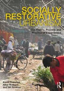 Socially Restorative Urbanism, Kevin Thwaites