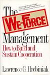 The We-Force in Management, Lawrence G. Hrebiniak, 002915345X