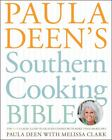 Paula Deen's Southern Cooking Bible : The New Classic Guide to Delicious Dishes with More Than 300 Recipes by Paula Deen (2011, Hardc...