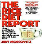 The Rice Diet Report, Judy Moscovitz, 038070286X
