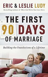 The-First-90-Days-of-Marriage-Eric-Ludy-Leslie-Ludy-Good-Book
