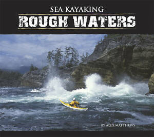 Sea Kayaking: Rough Waters, Alex Matthews, New Book