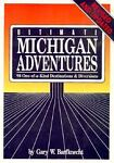Ultimate Michigan Adventures, Gary W. Barfknecht, 0923756108