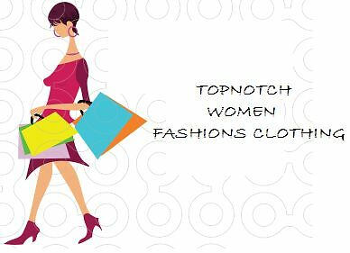 Topnotch Women Fashions Clothing
