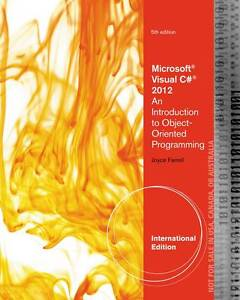 Microsoft Visual C# 2012: An Introduction to Object-Oriented Programming by Far