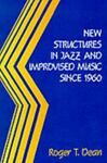 New Structures in Jazz and Improvised Music, Roger T. Dean, 0335098975