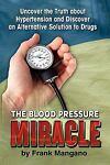 The Blood Pressure Miracle, Frank Mangano, 1609110870
