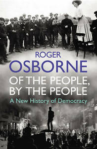 OSBORNE,ROGER-OF THE PEOPLE, BY THE PEOPLE BOOK NEW