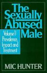 The Sexually Abused Male : Prevalence, Impact and Treatment, Hunter, Mic, 066921518X