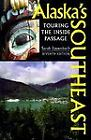 Alaska's Southeast : Touring the Inside Passage by Sarah Eppenbach (1999, Paperback)