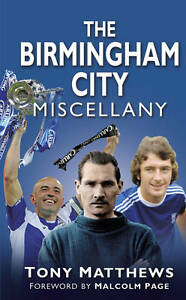 The Birmingham City Miscellany (Miscellany (History Press)) - New Book Matthews,