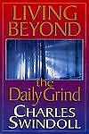Living Beyond the Daily Grind, Charles R. Swindoll, 0884860957