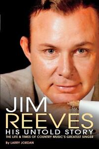Jim-Reeves-His-Untold-Story-The-Life-and-Times-of-Country-Musics-Greatest