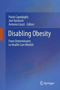 Disabling Obesity: From Determinants to Health Care Models,New Condition