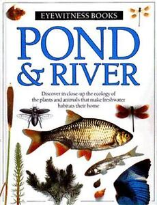 Eyewitness Books.: Pond and River by Steve Parker c2011 NEW Hardcover