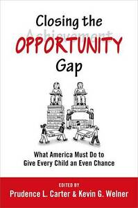 Closing the Opportunity Gap: What America Must Do to Give Every Child an Even C