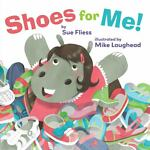 Shoes for Me!, Sue Fliess, 0761458255