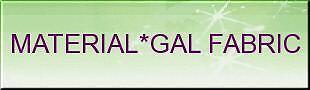 MATERIAL GAL FABRIC STORE