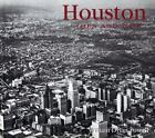 Houston Then and Now by William Dylan Powell (2003, Hardcover) : William Dylan Powell (2003)